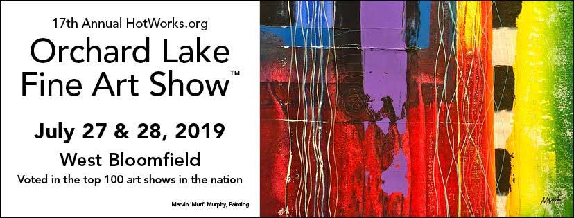 17th Annual Orchard Lake Fine Art Show Hot Works Fine Art Shows